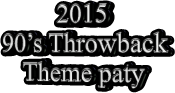 2015 90's Throwback Theme paty