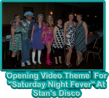 "Opening Video Theme  For  ""Saturday Night Fever"" At Stan's Disco"